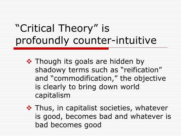 """Critical Theory"" is profoundly counter-intuitive"