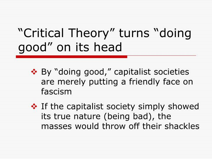 """Critical Theory"" turns ""doing good"" on its head"