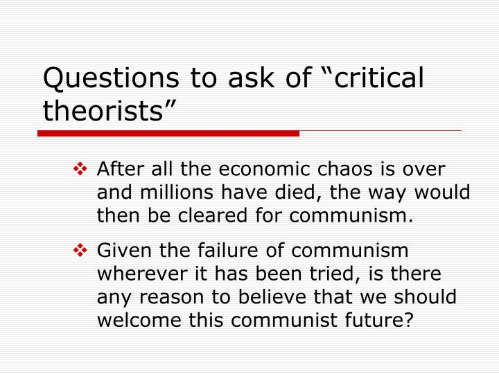 "Questions to ask of ""critical theorists"""