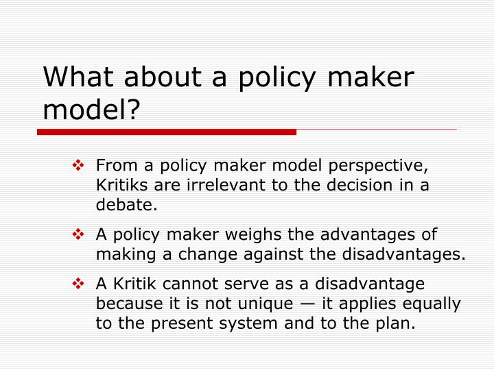 What about a policy maker model?
