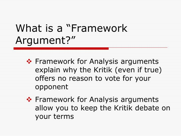 "What is a ""Framework Argument?"""