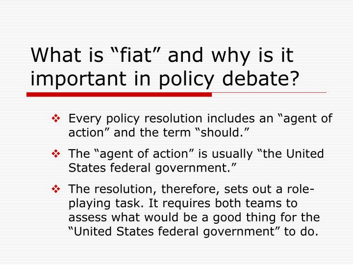 "What is ""fiat"" and why is it important in policy debate?"
