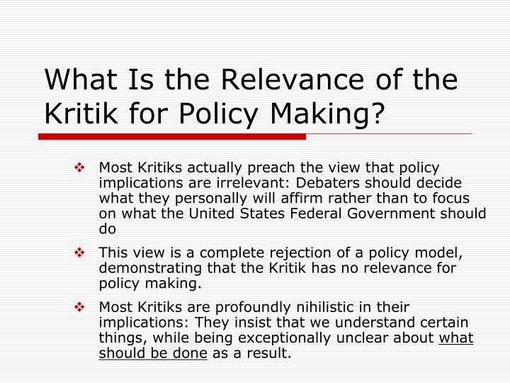 What Is the Relevance of the Kritik for Policy Making?