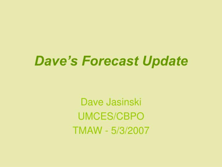 Dave's Forecast Update