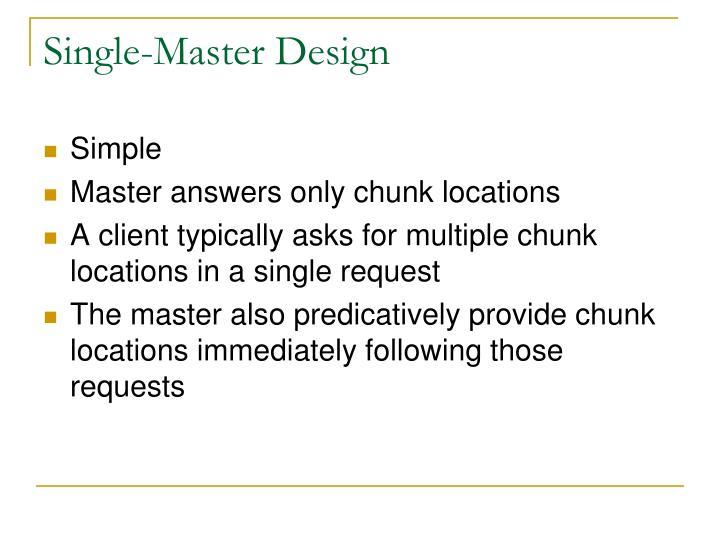 Single-Master Design