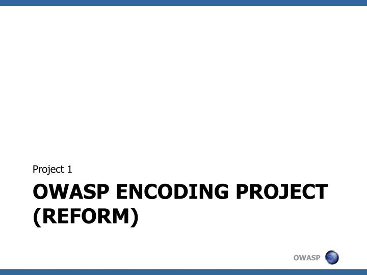 Owasp encoding project reform
