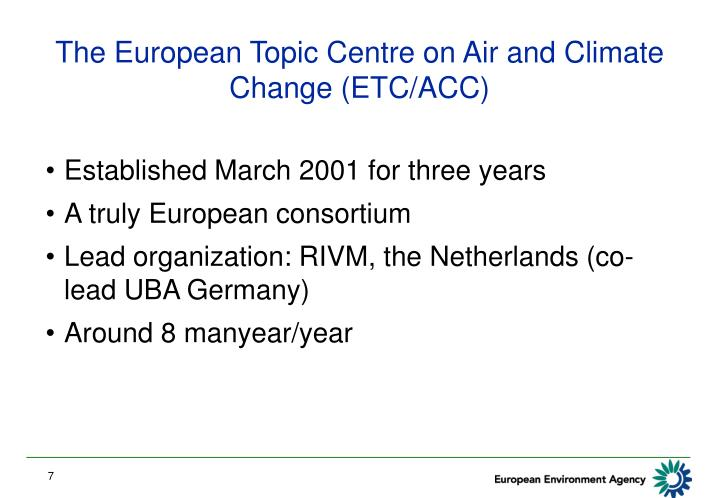 The European Topic Centre on Air and Climate Change (ETC/ACC)