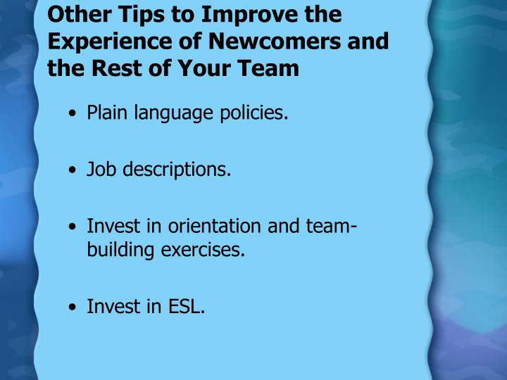 Other Tips to Improve the Experience of Newcomers and the Rest of Your Team