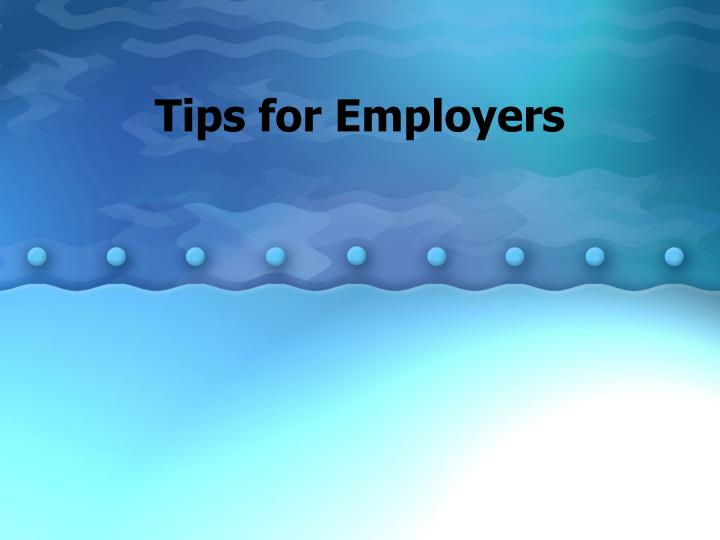 Tips for Employers