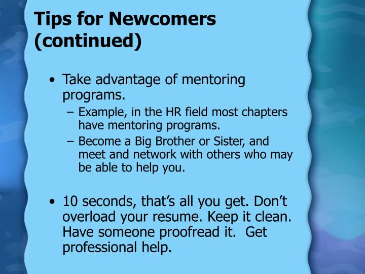 Tips for Newcomers (continued)