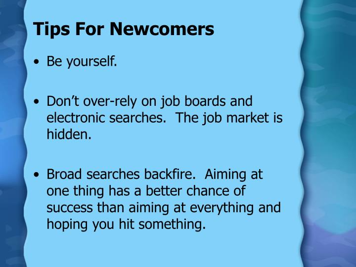 Tips For Newcomers