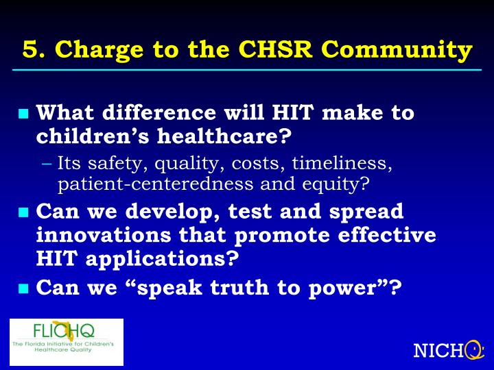 5. Charge to the CHSR Community