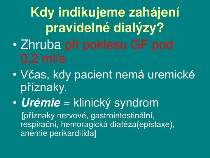 Kdy indikujeme zahájení  pravidelné dialýzy?
