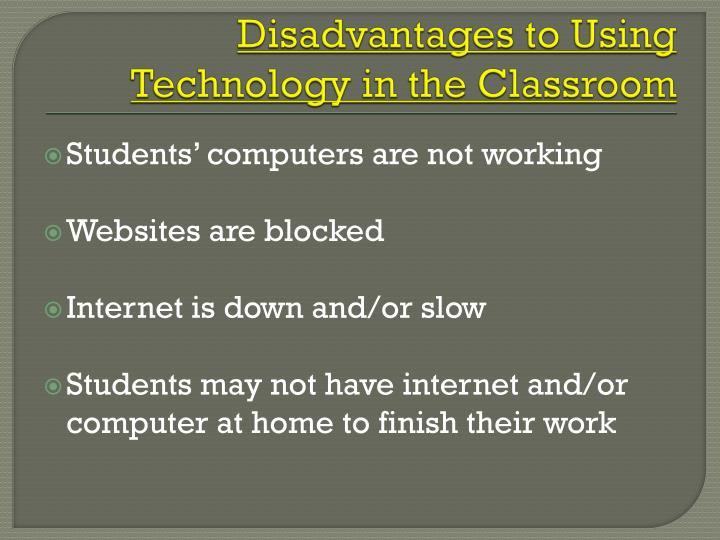 Disadvantages to Using Technology in the Classroom