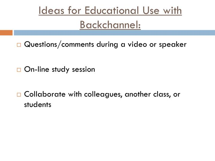 Ideas for Educational Use with Backchannel: