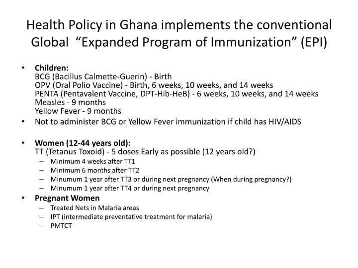"Health Policy in Ghana implements the conventional Global  ""Expanded Program of Immunization"" (EPI)"