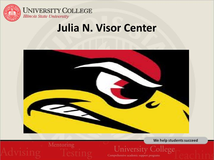 Julia N. Visor Center