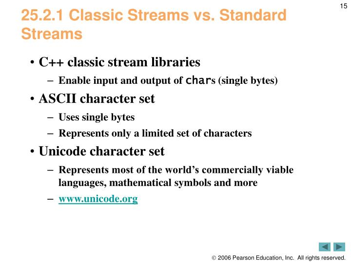 25.2.1 Classic Streams vs. Standard Streams
