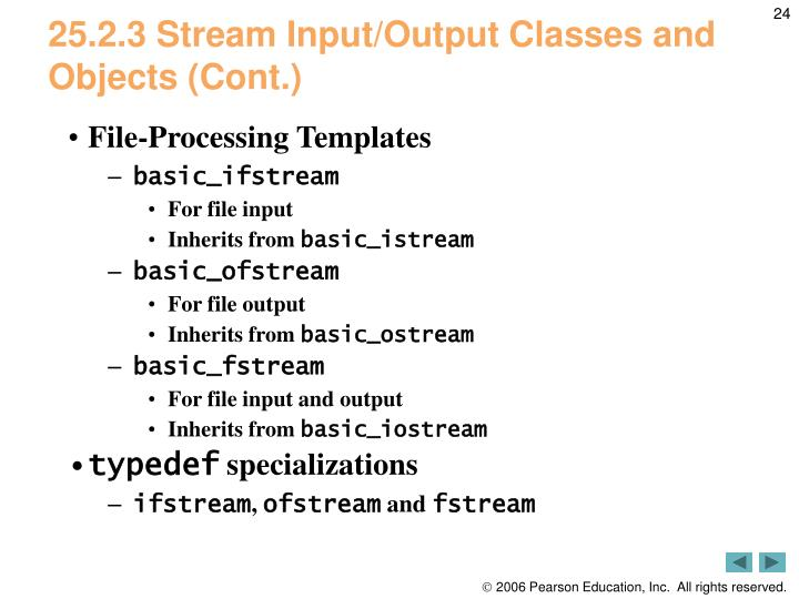 25.2.3 Stream Input/Output Classes and Objects (Cont.)