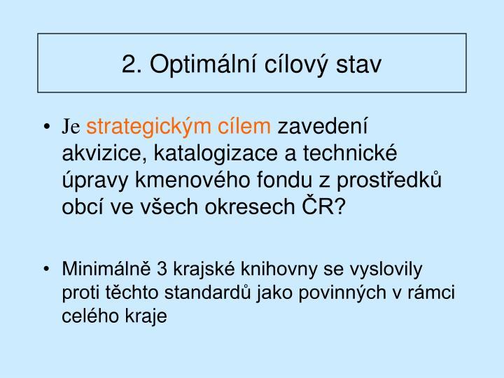 2. Optimální cílový stav