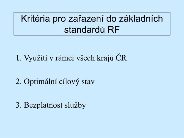 Kritéria pro zařazení do základních standardů RF