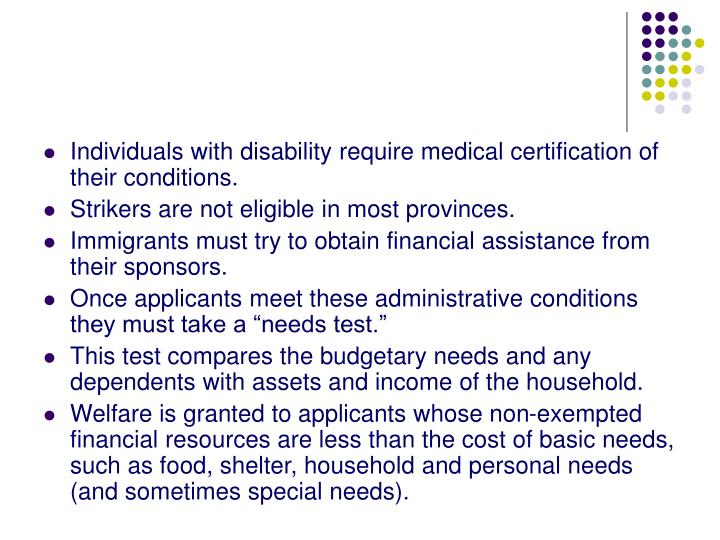 Individuals with disability require medical certification of their conditions.