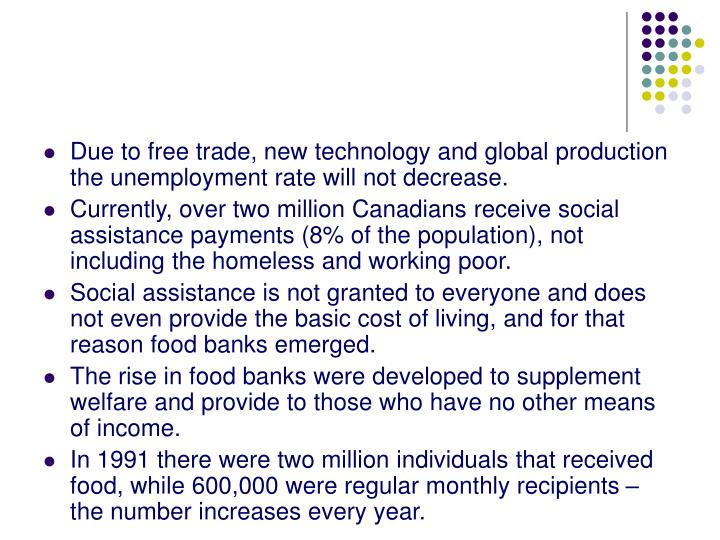 Due to free trade, new technology and global production the unemployment rate will not decrease.