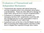 evaluations of transactional and independent mechanisms1