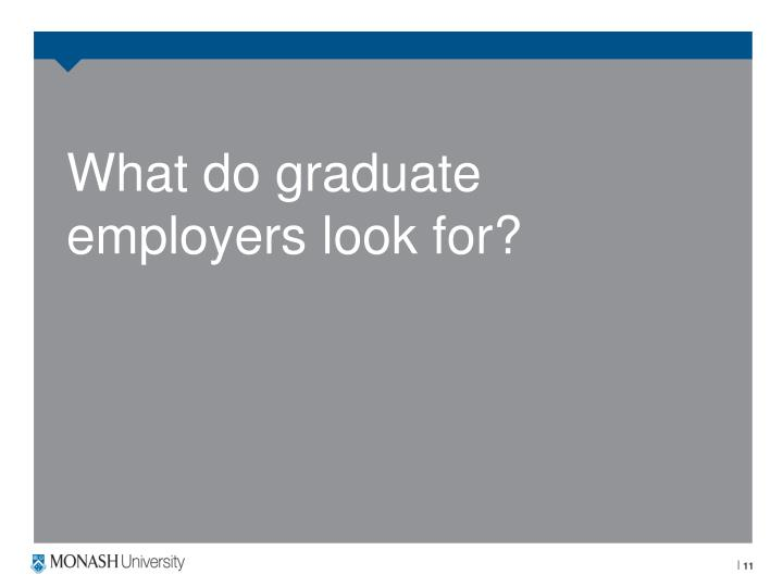 What do graduate employers look for?