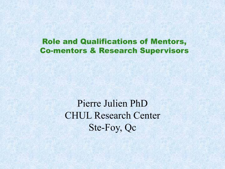 Role and qualifications of mentors co mentors research supervisors