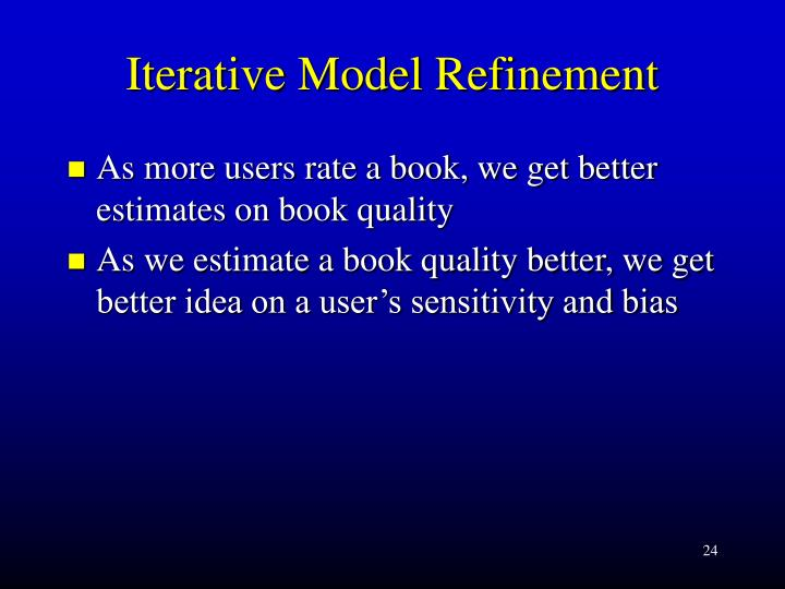 Iterative Model Refinement