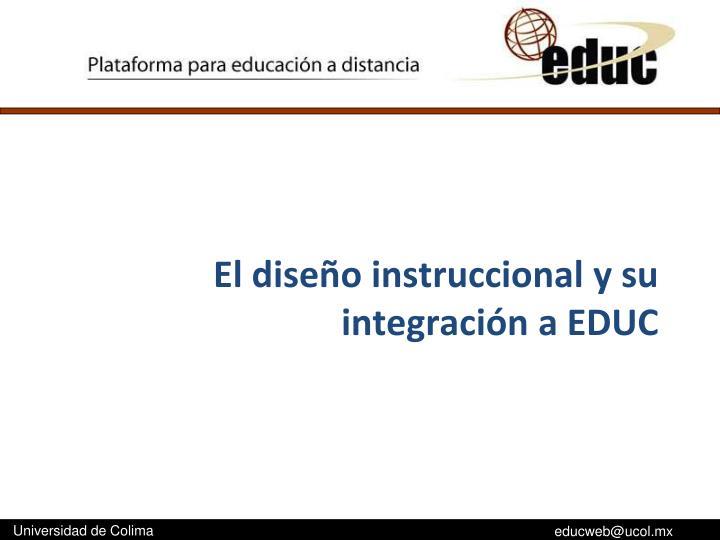 El diseño instruccional y su integración a EDUC