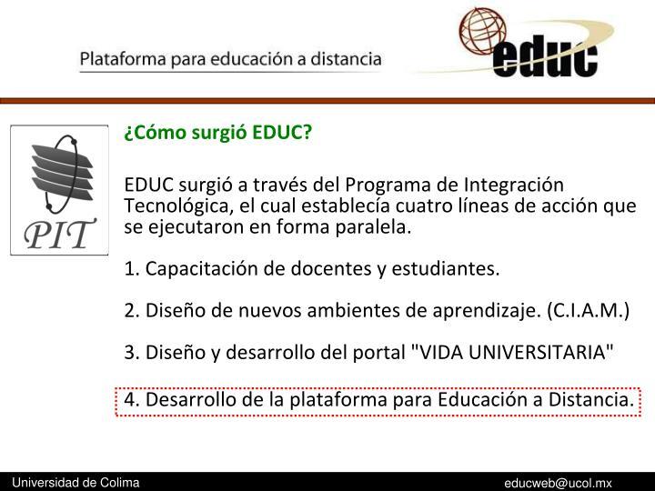 ¿Cómo surgió EDUC?