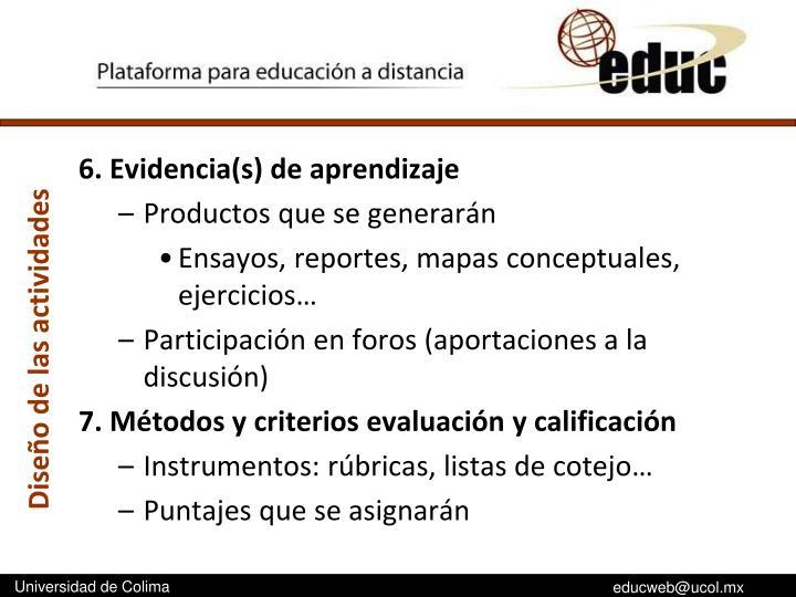 6. Evidencia(s) de aprendizaje