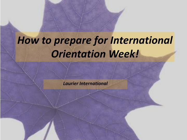 How to prepare for international orientation week