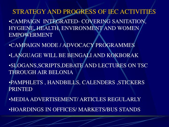 STRATEGY AND PROGRESS OF IEC ACTIVITIES
