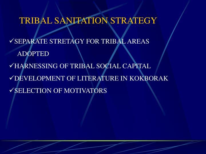 TRIBAL SANITATION STRATEGY