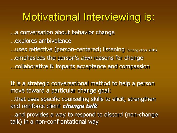 Motivational Interviewing is: