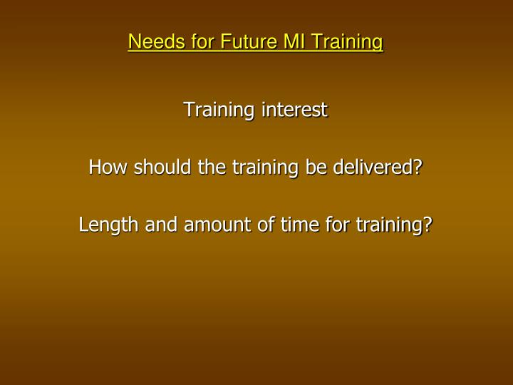 Needs for Future MI Training