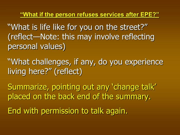 """What if the person refuses services after EPE?"""