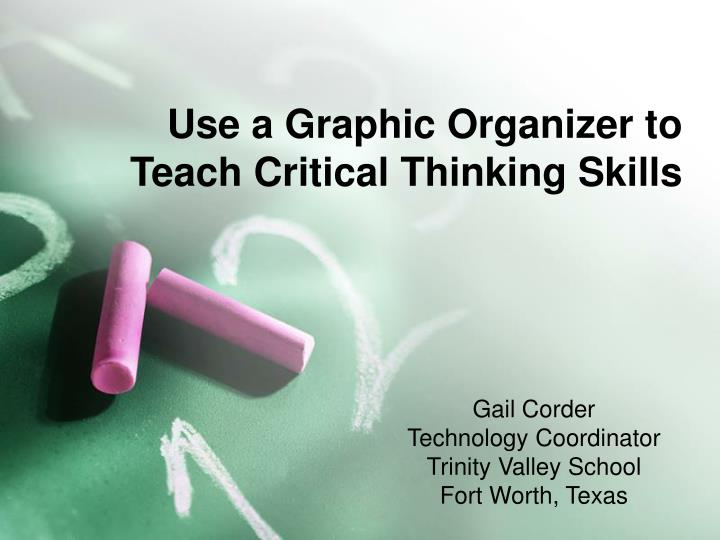 critical thinking graphic organizers The graphic organizer and extended thinking in today's world where critical analysis and the ability to clearly articulate our thinking are necessary.