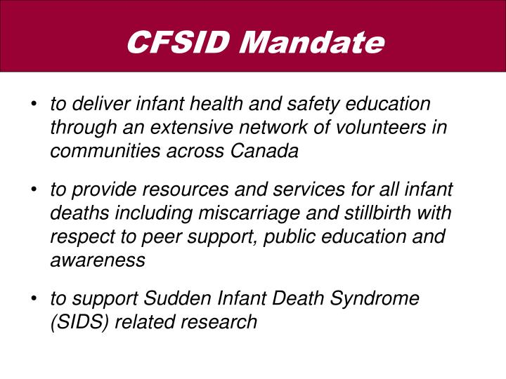 to deliver infant health and safety education through an extensive network of volunteers in communities across Canada