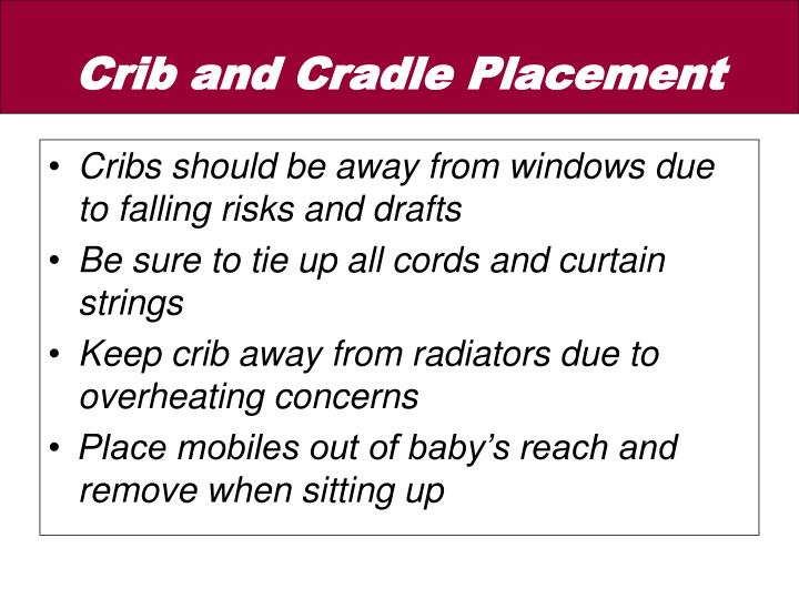 Cribs should be away from windows due to falling risks and drafts