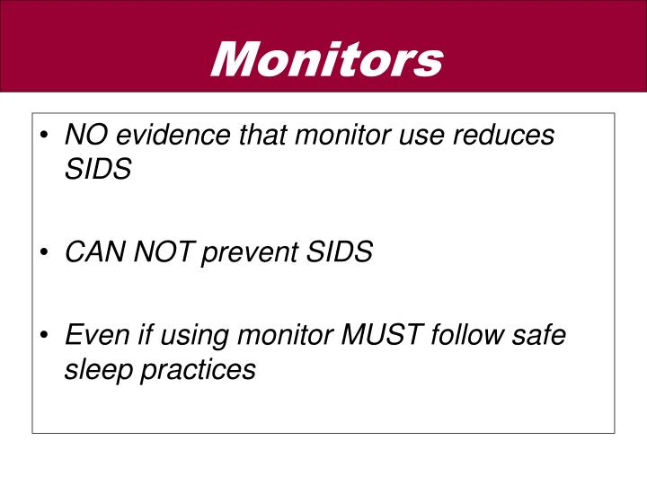 NO evidence that monitor use reduces SIDS