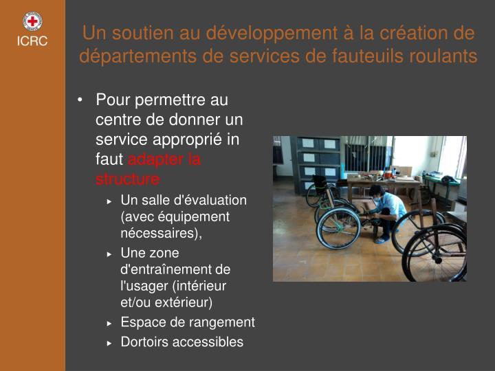 Un soutien au développement à la création de départements de services de fauteuils roulants