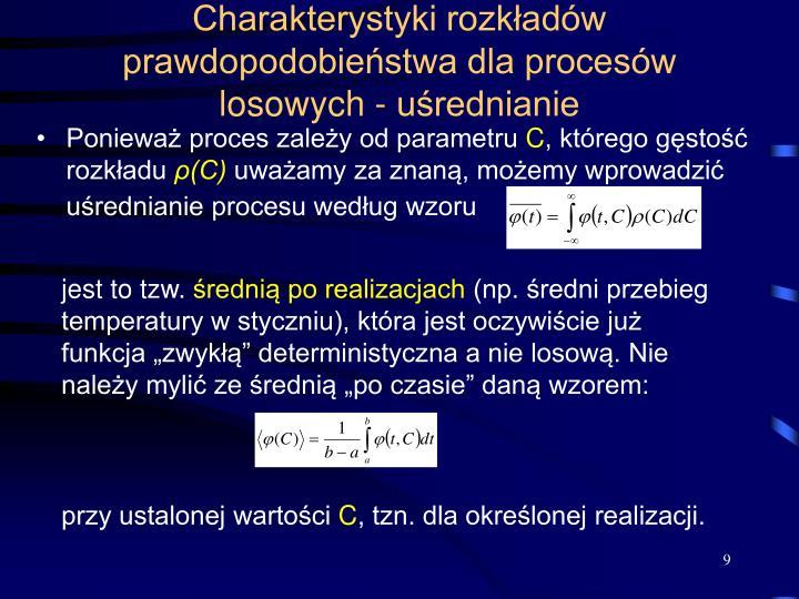 Charakterystyki rozkładów prawdopodobieństwa dla procesów losowych - uśrednianie