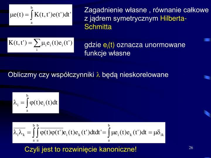 Zagadnienie własne , równanie całkowe z jądrem symetrycznym