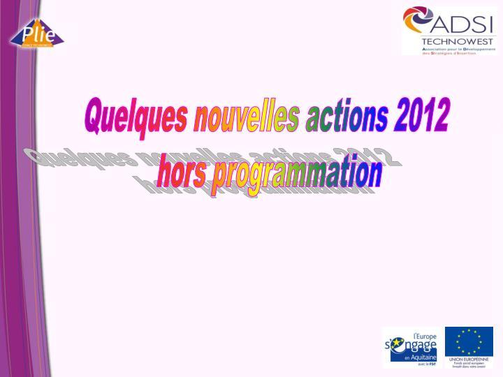 Quelques nouvelles actions 2012