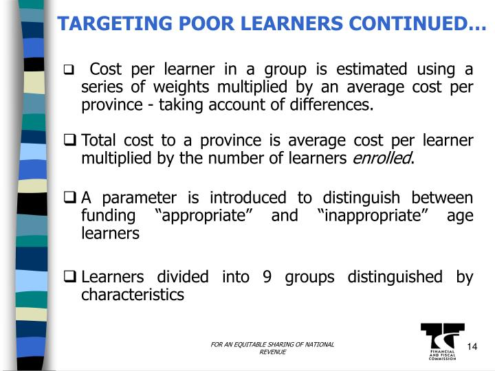 TARGETING POOR LEARNERS CONTINUED…