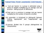 targeting poor learners continued